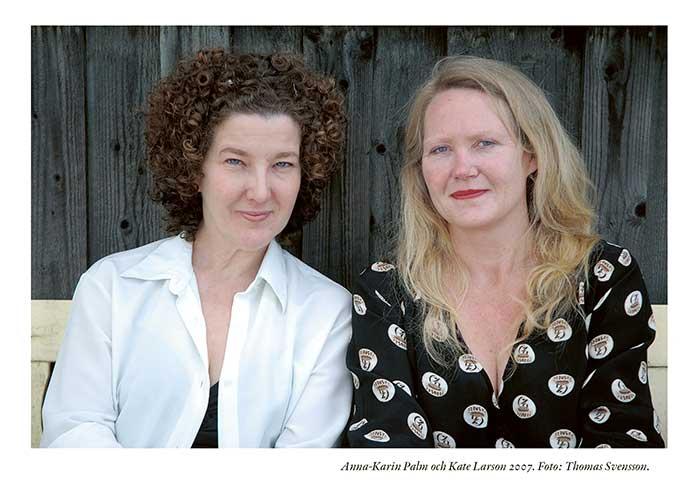 Anna-Karin Palm och Kate Larson