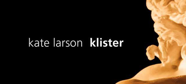 Kate Larson - Klister